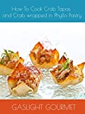 How To Cook Crab Tapas and Crab wrapped in Phyllo Pastry