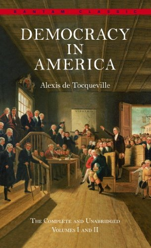 1 -2: Democracy in America: The Complete and Unabridged Volumes I and II (Bantam Classics)
