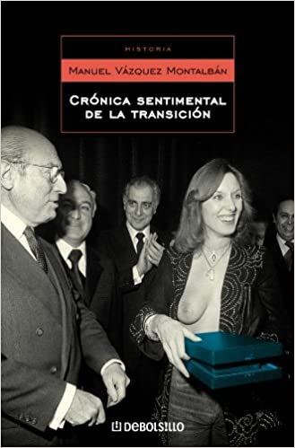 Crónica sentimental de la transición ENSAYO-HISTORIA: Amazon.es: Montalban, Manuel Vazquez: Libros