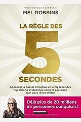 La règle des 5 secondes : Apprenez à passer à l'action en cinq secondes top chrono et devenez enfin la personne que vous rêvez d'être Paperback