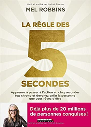 La règle des 5 secondes - Robbins Mel