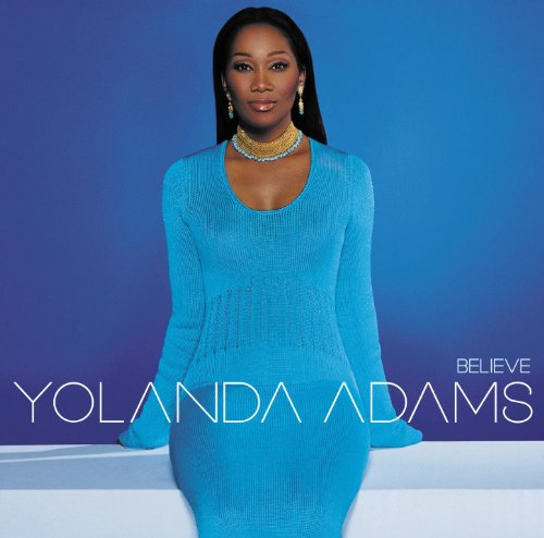 Yolanda Adams Greatest Hits (Believe)