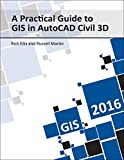 img - for A Practical Guide to GIS in AutoCAD Civil 3D 2016 book / textbook / text book