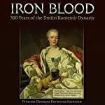 Iron Blood: 300 Years of the Dmitri Kantemir Dynasty | Princess Eleonora Borisovna Kantemir