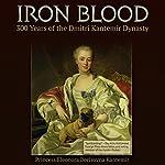 Iron Blood: 300 Years of the Dmitri Kantemir Dynasty   Princess Eleonora Borisovna Kantemir