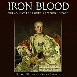 Iron Blood: 300 Years of the Dmitri Kantemir Dynasty