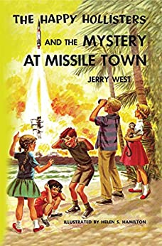 The Happy Hollisters and the Mystery at Missile Town (Volume 19) by [West, Jerry]