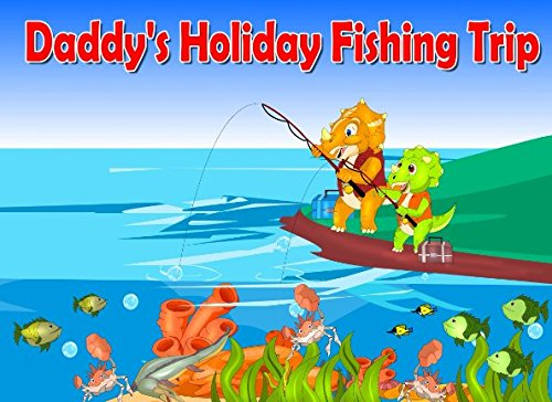 Daddy's Holiday Fishing Trip