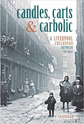 Front cover for the book Candles, Carts and Carbolic: A Liverpool Childhood Between the Wars by James Callaghan