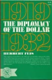 Diplomacy of the Dollar, 1919-1932, Feis, Herbert, 0393003337