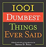 1001 Dumbest Things Ever Said, Steven D. Price, 1592282679