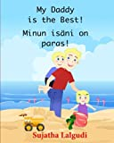 My daddy is the best. Minun isani on paras: Finnish kids book (Bilingual Edition) English Finnish Picture book for children. (Finnish Edition kids book): Volume 7
