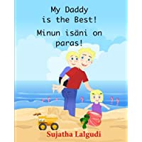 My daddy is the best. Minun isani on paras: Finnish kids book (Bilingual Edition) English Finnish Picture book for children. (Finnish Edition kids English Finnish books for Children)