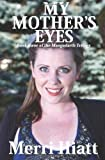 My Mother's Eyes, Merri Hiatt, 1468133160