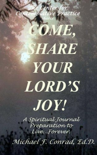 Come Share Your Lord S Joy A Spiritual Journey Preparation