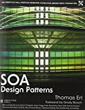 SOA Design Patterns (The Prentice Hall Service-Oriented Computing Series from Thomas Erl)