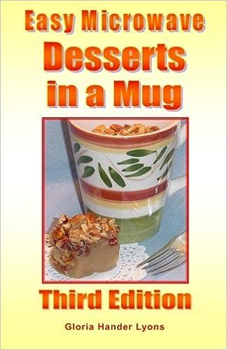 Easy Microwave Desserts In A Mug Third Edition Lyons Gloria