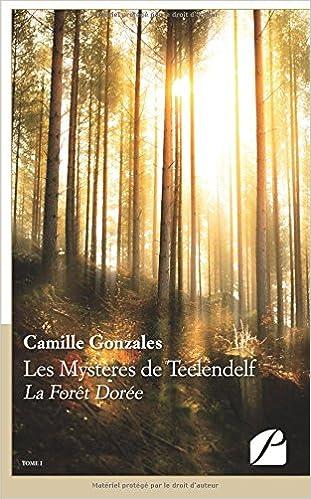En ligne Les Mystères de Teelendelf: La Forêt Dorée - Tome I pdf