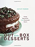 Out of the Box Desserts: Simply Spectacular, Semi-Homemade Sweets