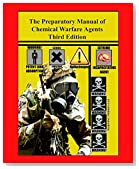 The Preparatory Manual of Chemical Warfare Agents Third Edition : An extremely valuable reference book used to teach scientific, laboratory, and toxicity data for government agencies