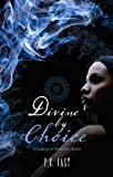 """Divine by Choice (A Goddess of Partholon Book) (MIRA)"" av P.C. Cast"