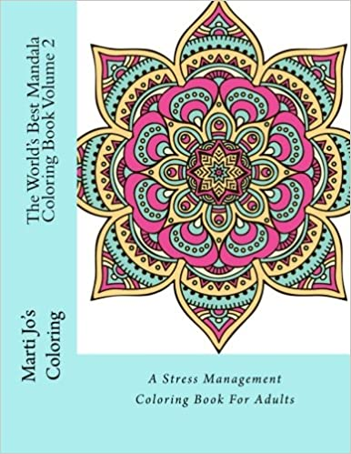 Amazon The Worlds Best Mandala Coloring Book Volume 2 A Stress Management For Adults 9781515109037 Marti Jos Books