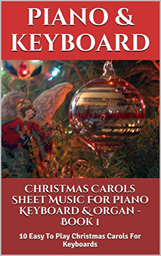 Piano Herald Hark Sing Music Angels The Sheet (Christmas Carols Sheet Music For Piano Keyboard & Organ  Book 1: 10 Easy To Play Christmas Carols For Keyboards)