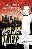 Daisy Chain Killers, Jim Barrett and Braden McKinley, 1477136436