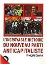 L'incroyable histoire du Nouveau Parti Anticapitaliste par Coustal