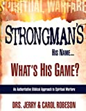 img - for Strongman's His Name.What's His Game?: An Authoritative Biblical Approach to Spiritual Warfare book / textbook / text book
