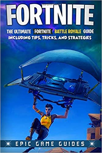 Fortnite: The Ultimate Fortnite Battle Royale Guide Including Tips, Tricks, and Strategies: Amazon.es: Magic Game Guides: Libros en idiomas extranjeros