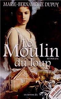 Le moulin du loup 01, Dupuy, Marie-Bernadette
