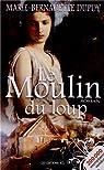 Le Moulin du loup, tome 1 par Dupuy
