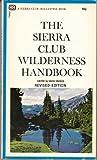 img - for The Sierra Club Wilderness Handbook book / textbook / text book
