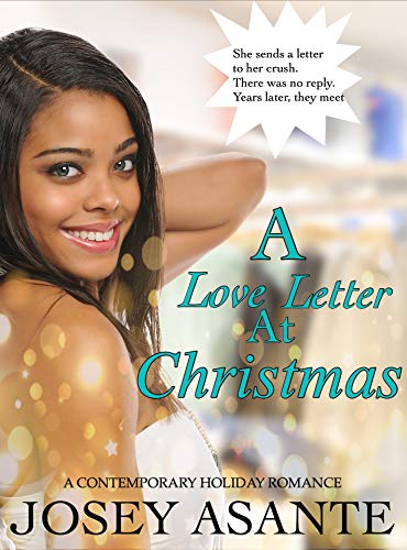 A Love Letter At Christmas: A Contemporary Christmas Holiday Romance (Letters Love Christmas For)