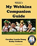 My Webkinz Companion Guide [Paperback] [2008] (Author) Kathy Cothran, Caroline Laurin-Young