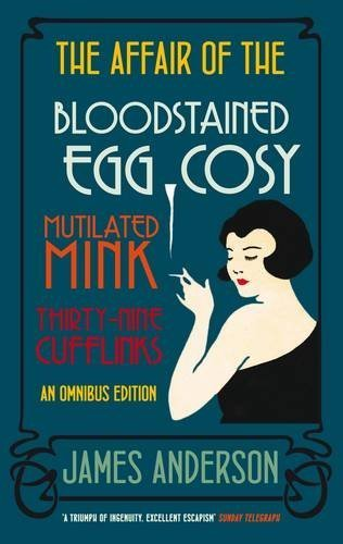 The Affair of the Bloodstained Egg Cosy; The Affair of the Mutilated Mink; The Affair of the 39 Cufflinks OMNIBUS EDITION (Burford Mysteries Omnibus) by James Anderson (2010-10-04)