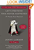 #4: Let's Pretend This Never Happened: A Mostly True Memoir