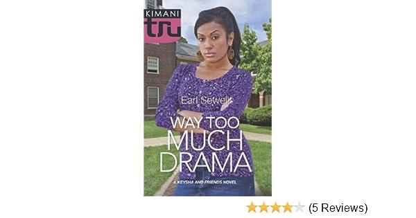 Amazon.com: Way Too Much Drama (A Keysha and Friends Novel) eBook: Earl Sewell: Kindle Store