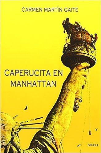 Caperucita en Manhattan by Carmen Martin Gaite (1990-01-01 ...