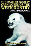 Smaller Mystery Carnivores of the Westco, Jonathan Downes, 1905723059