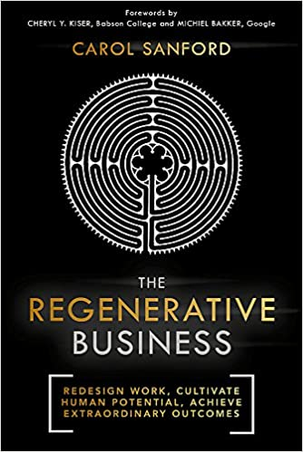Book cover of The Regenerative Business by Carol Sanford.