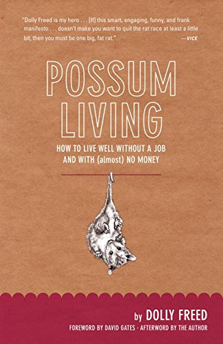 Possum Living: How to Live Well Without a Job and with (Almost) No Money (Revised Edition) cover