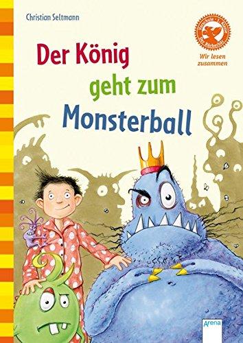Der König geht zum Monsterball: Wir lesen zusammen (Der Bücherbär - Wir lesen zusammen)