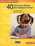 40 mini-leçons efficaces pour enseigner l'écriture