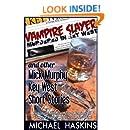 Vampire Slayer Murdered in Key West - Mick Murphy Short Stories: A Mick Murphy Key West Mystery - Short Stories (Mick Murphy Key West Mysteries Book 0)