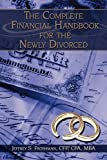 The Complete Financial Handbook for the Newly Divorced, Cfp Jeffrey S. Froshman, 1438950330