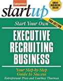 img - for Start Your Own Executive Recruiting Service: Your Step-By-Step Guide to Success (StartUp Series) by Entrepreneur Press (2007-10-01) book / textbook / text book