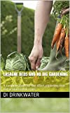 Lasagne Beds, No dig gardening and mulches.: A complete guide to low effort gardening that will produce great crops.