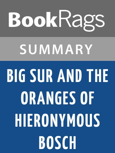 Summary & Study Guide Big Sur and the Oranges of Hieronymus Bosch by Henry Miller